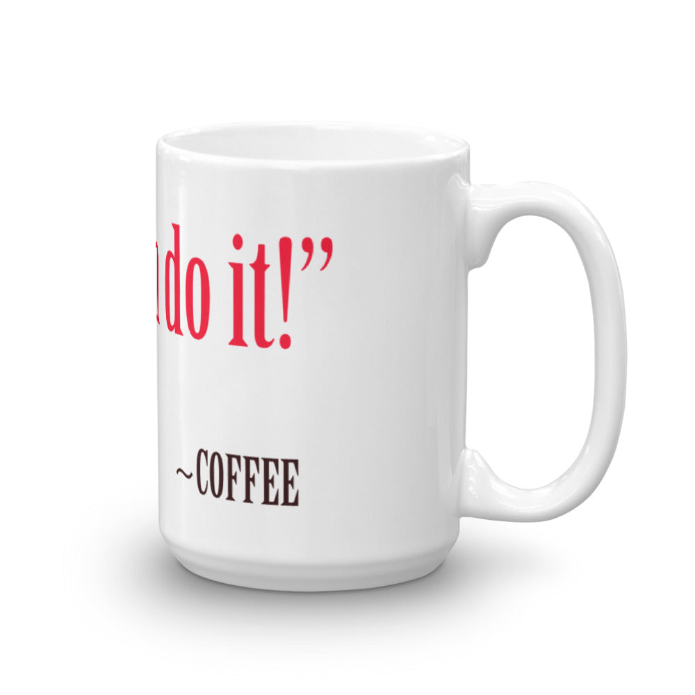 Coffee Motivation Mug - Tee Gurls