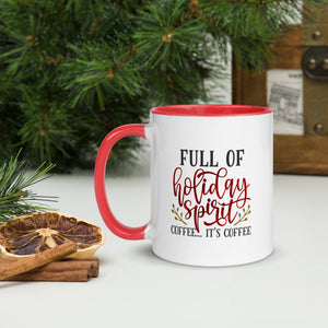 Holiday Spirit (Filled With Coffee) Mug