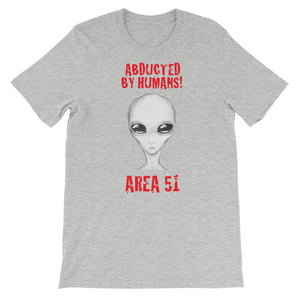 Abducted By Humans T-Shirt - Tee Gurls
