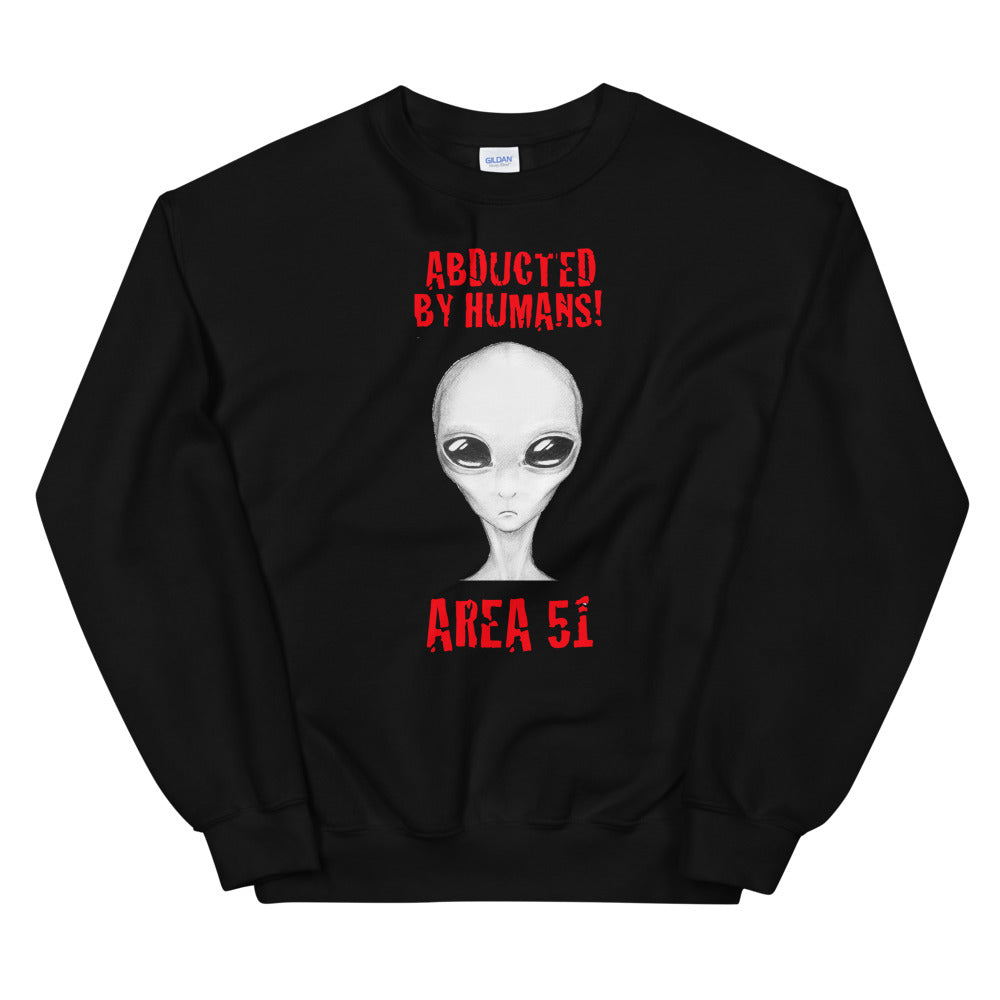 Abducted By Humans - Alien Sweatshirt - Tee Gurls
