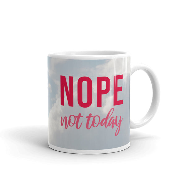 Nope, Not Today. Mug - Tee Gurls