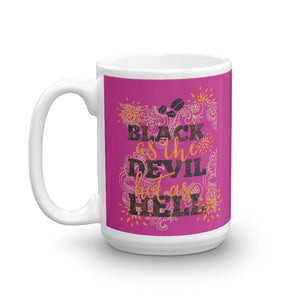Black As the Devil & Hot As Hell Mug - Tee Gurls
