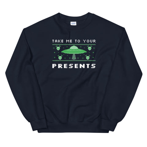 Take Me To Your Presents Sweatshirt - Tee Gurls
