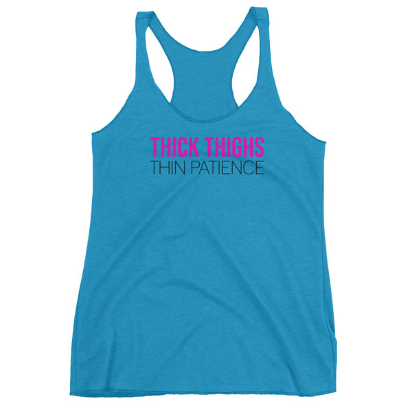 Thick Thighs Thin Patience Women's Racerback Tank - Tee Gurls