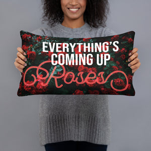 Everything's Coming Up Roses Pillow - Tee Gurls