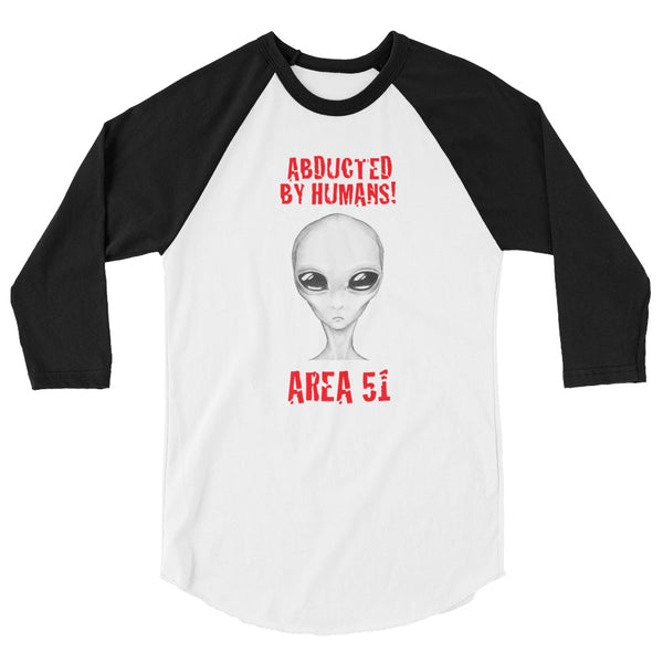 Abducted By Humans 3/4 Sleeve Raglan - Tee Gurls