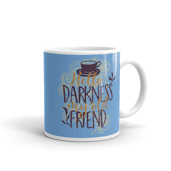 Hello Darkness My Old Friend Mug - Tee Gurls