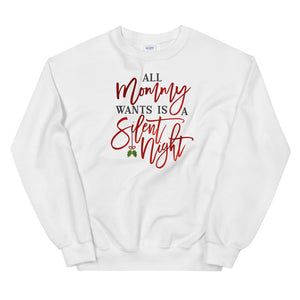 All Mommy Wants Is A Silent Night Sweatshirt - Tee Gurls