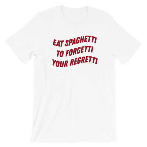 Forgetti the Regretti T-Shirt - Tee Gurls