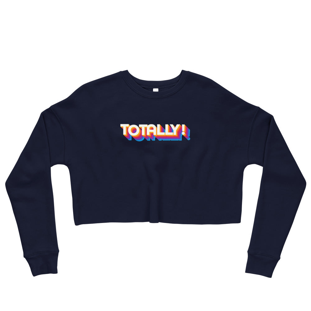 Totally! Crop Sweatshirt - Tee Gurls