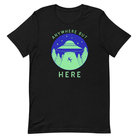 Anywhere But Here T-Shirt - Tee Gurls