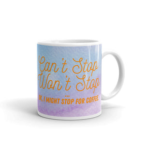 Can't Stop, Won't Stop Mug - Tee Gurls