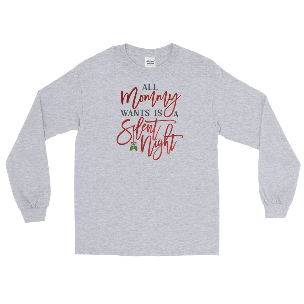 All Mommy Wants Is A Silent Night Long Sleeve - Tee Gurls