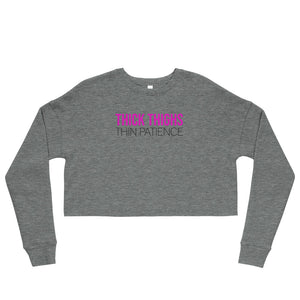 Thick Thighs Thin Patience Crop Sweatshirt - Tee Gurls