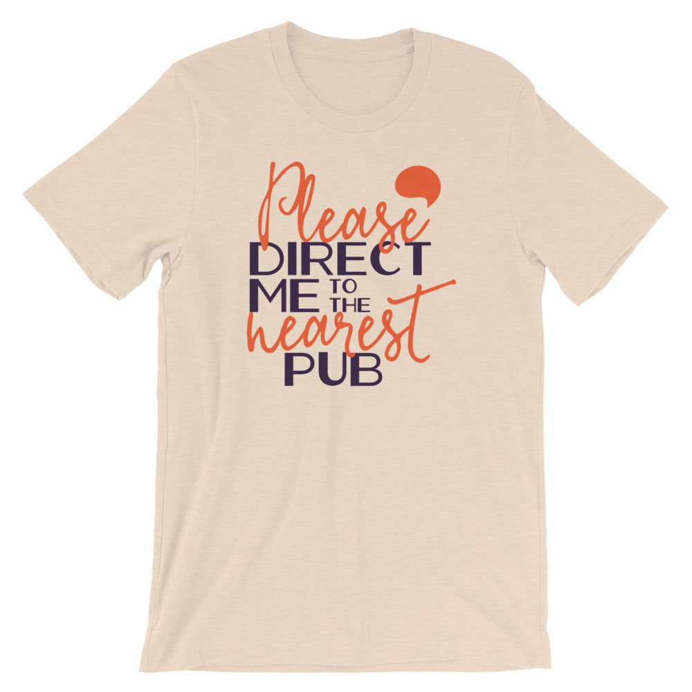 Direct Me To The Nearest Pub T-Shirt - Tee Gurls
