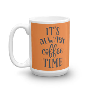 Always Time For Coffee Mug - Tee Gurls