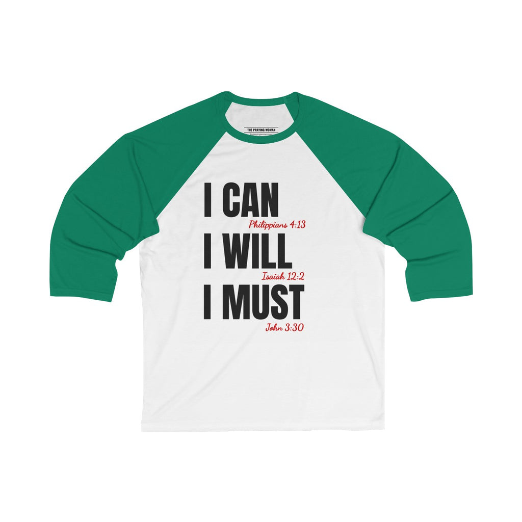 I Can I Will I Must Baseball Tee