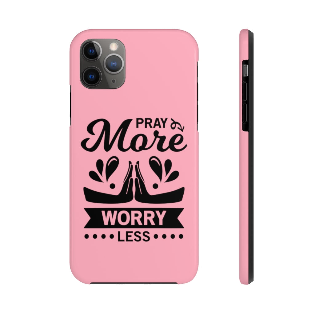 Pray More Worry Less... Case