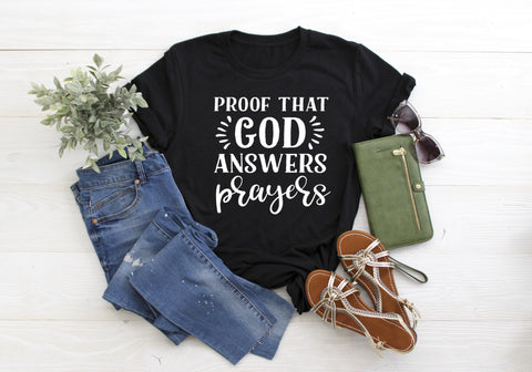Proof That God Answers Prayers T-Shirt