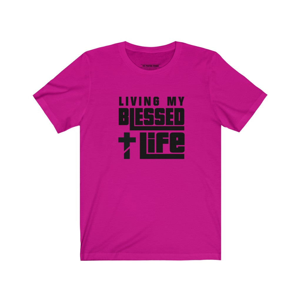 Living My Blessed Life Short Sleeve Tee