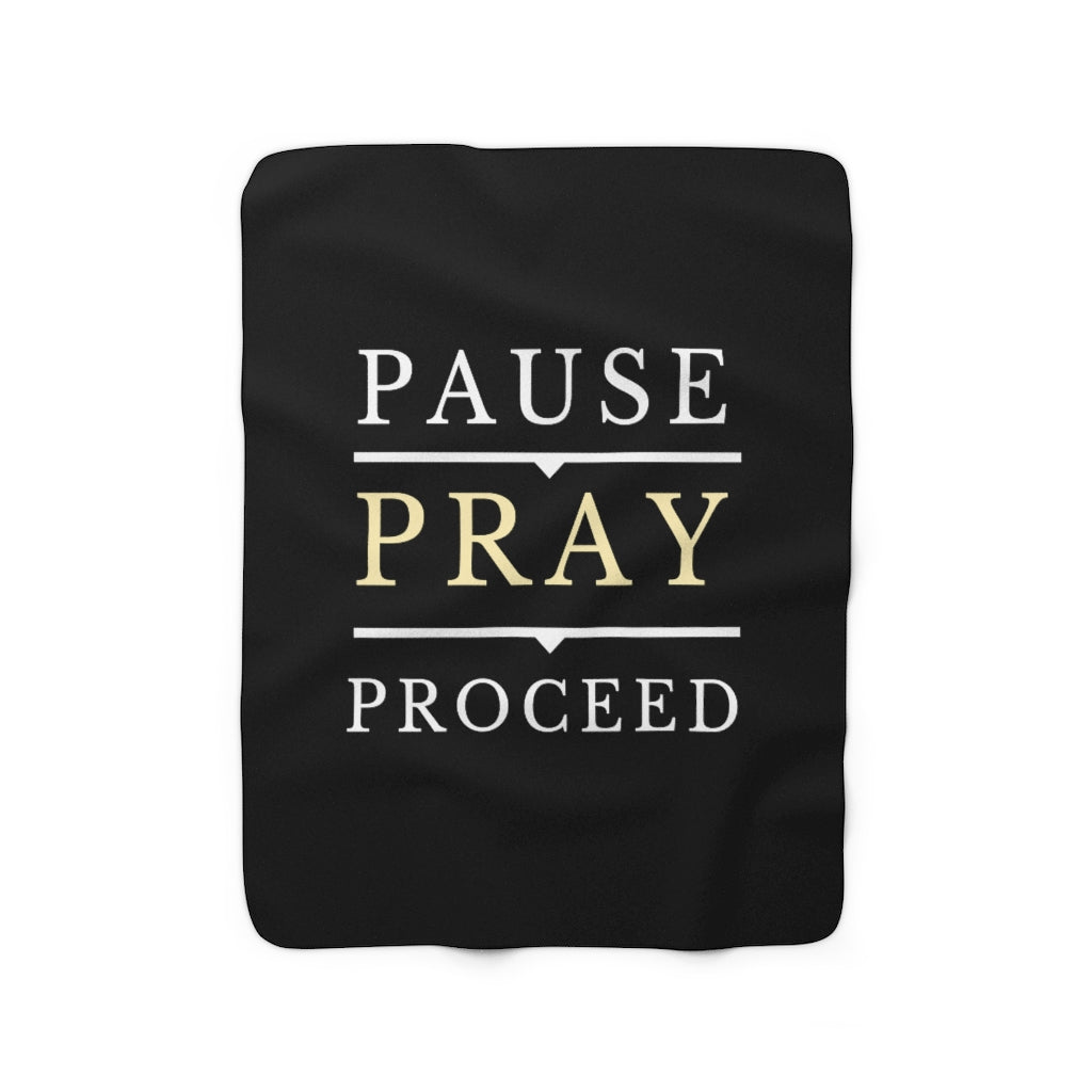 Pause Pray Proceed Fleece Blanket