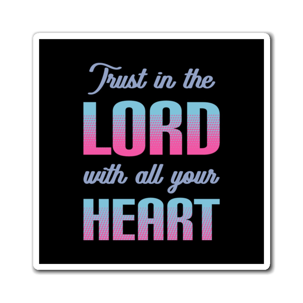 Trust in the Lord...  Magnet