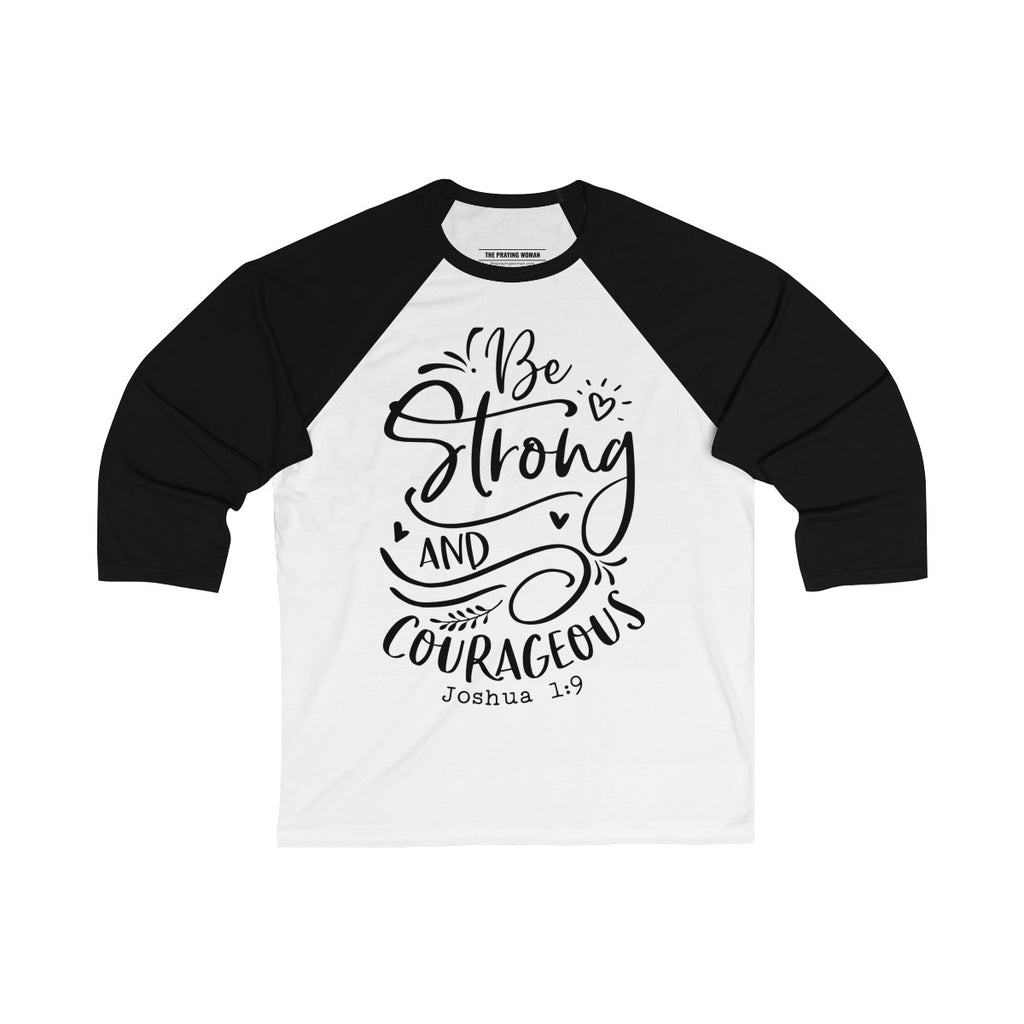 Be Strong and Courageous Baseball Tee