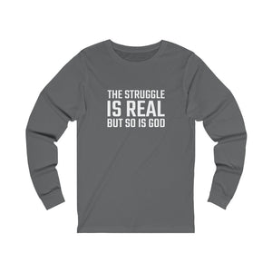 The Struggle is Real Long Sleeve Tee