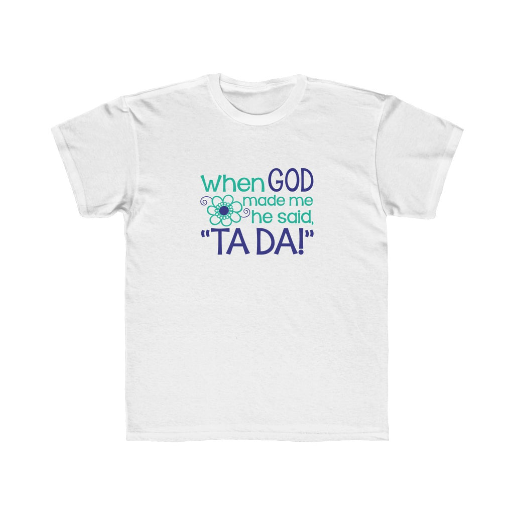 Kids When God Made Me Tee