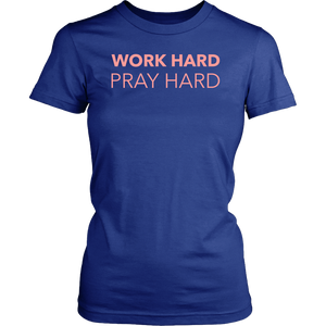 Work Hard Pray Hard T-Shirt - The Praying Woman
