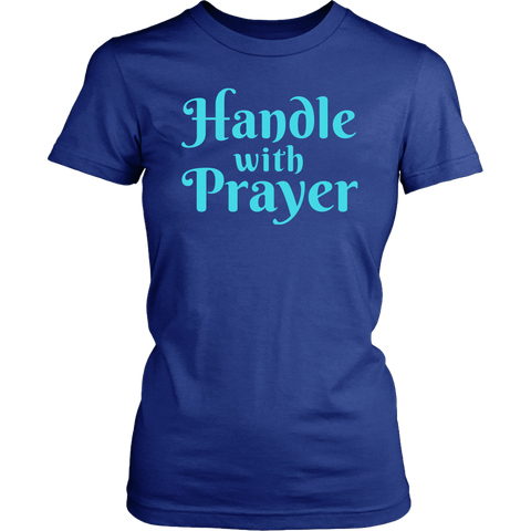 Handle With Prayer T-Shirt