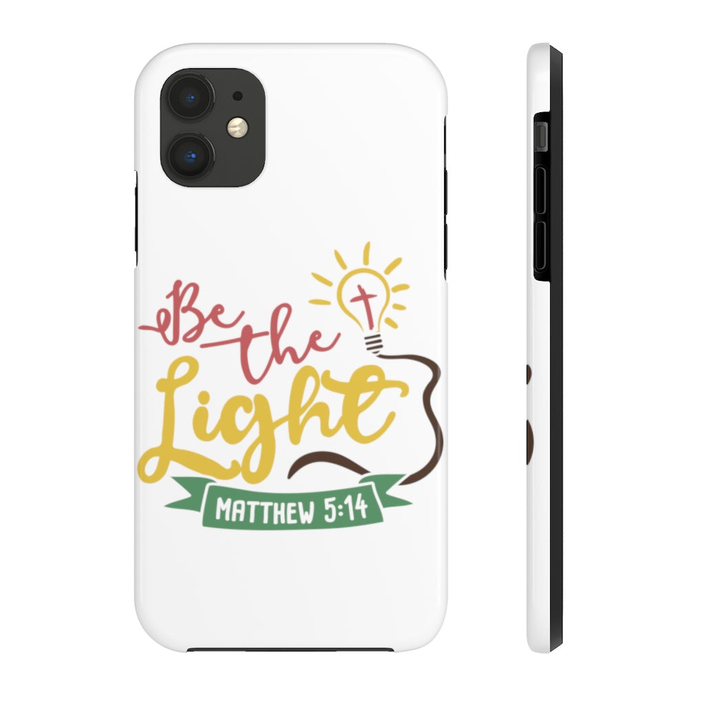 Be The Light... Case