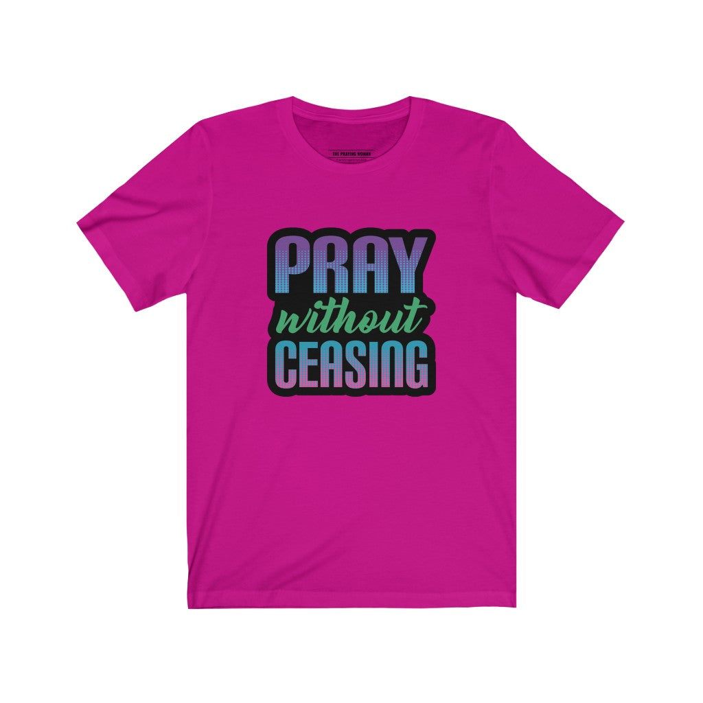 Pray Without Ceasing Short Sleeve Tee