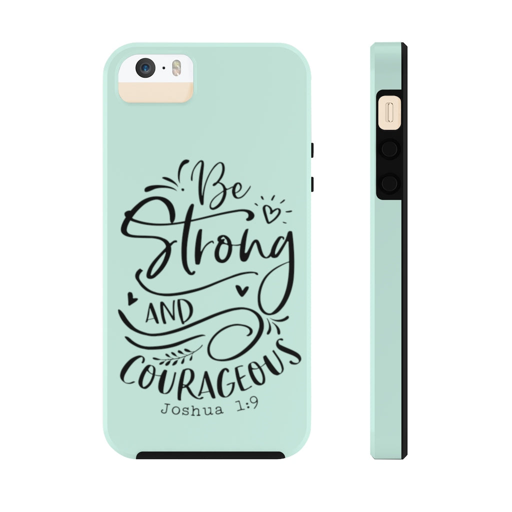 Be Strong and Courageous Case