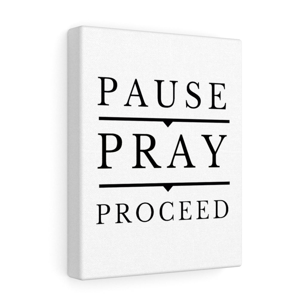 Pause Pray Proceed Canvas Wall art
