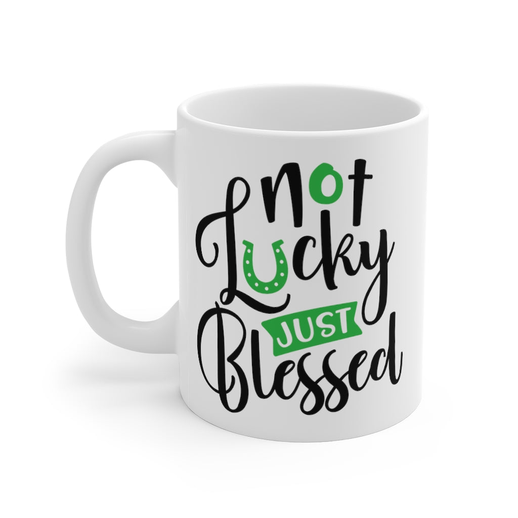 Not Lucky Just Blessed Mug