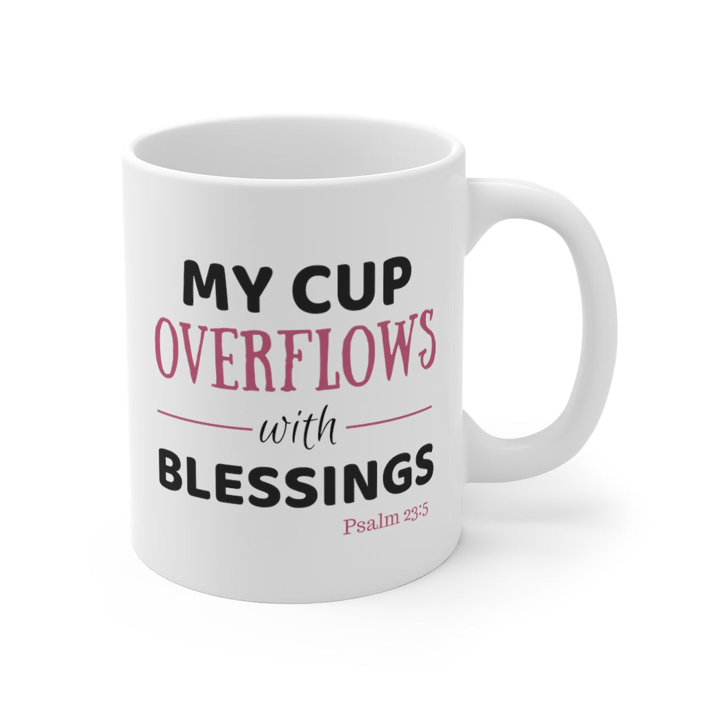 My Cup Overflows... Mug