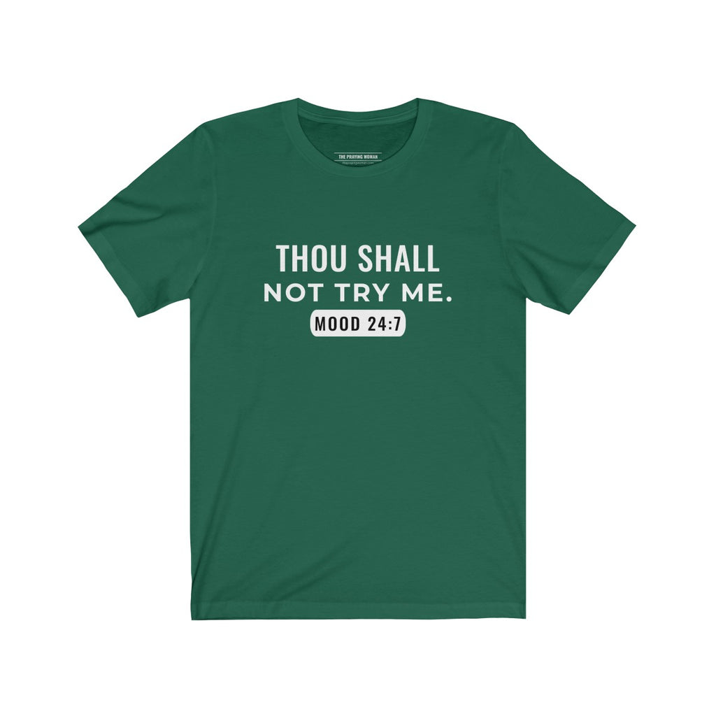 Thou Shall Not Try Me... Short Sleeve Tee