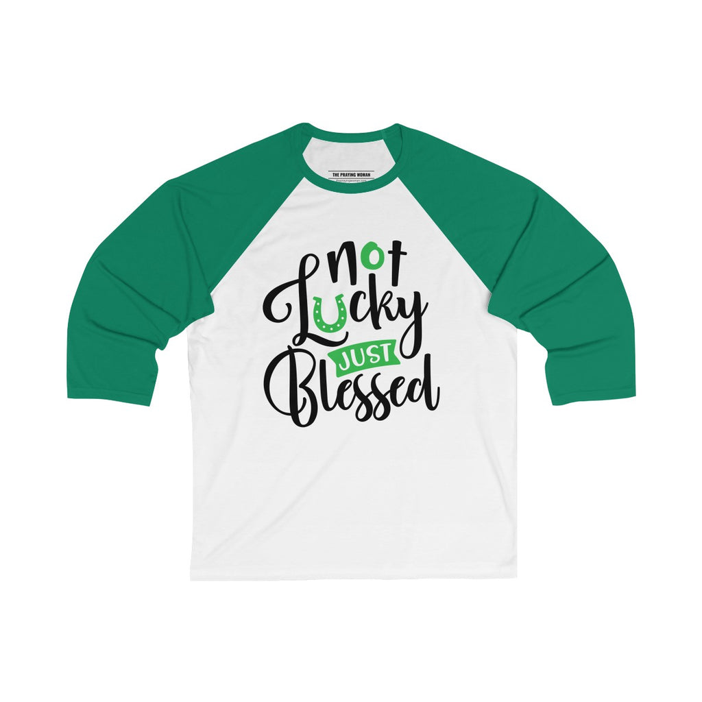 Not Lucky Just Blessed Baseball Tee