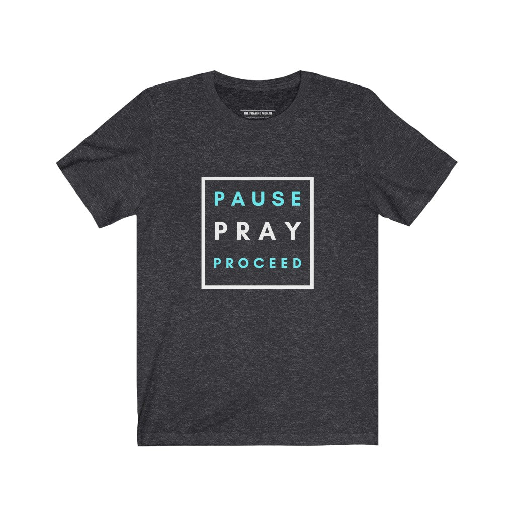 Pause Pray Proceed Short Sleeve Tee