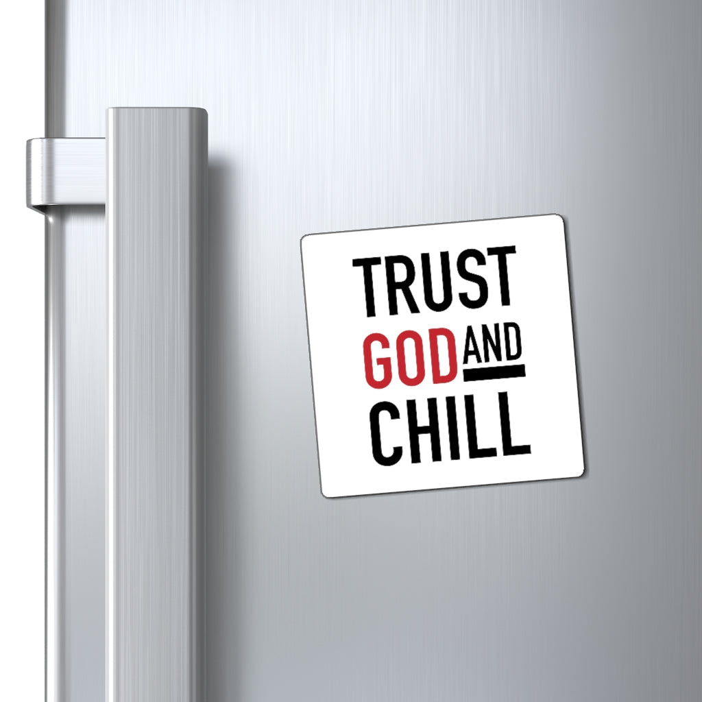 Trust God and Chill Magnet
