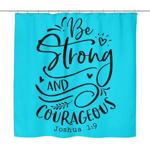 Be Strong and Courageous Shower Curtain - The Praying Woman