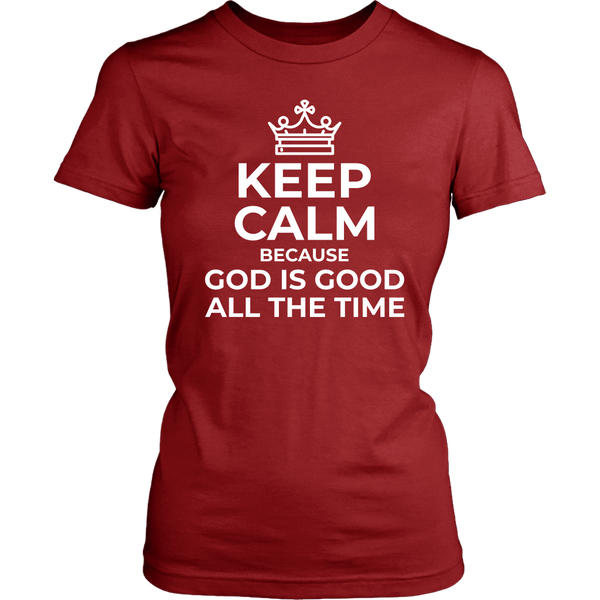 Keep Calm God is Good All The Time T-Shirt - Pretty Praise