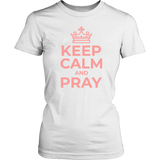 Keep Calm and Pray T-Shirt - Pretty Praise