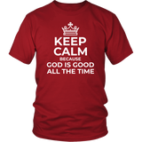 Keep Calm Because God is Good... (Unisex) - The Praying Woman