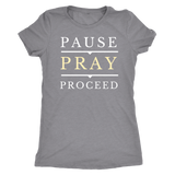 Pause Pray Proceed T-Shirt - Pretty Praise