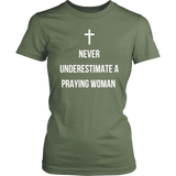 Never Underestimate a Praying Woman T-Shirt - The Praying Woman
