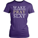 Wake Pray Slay T-Shirt - Pretty Praise