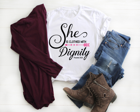 She is Clothed With Dignity T-Shirt
