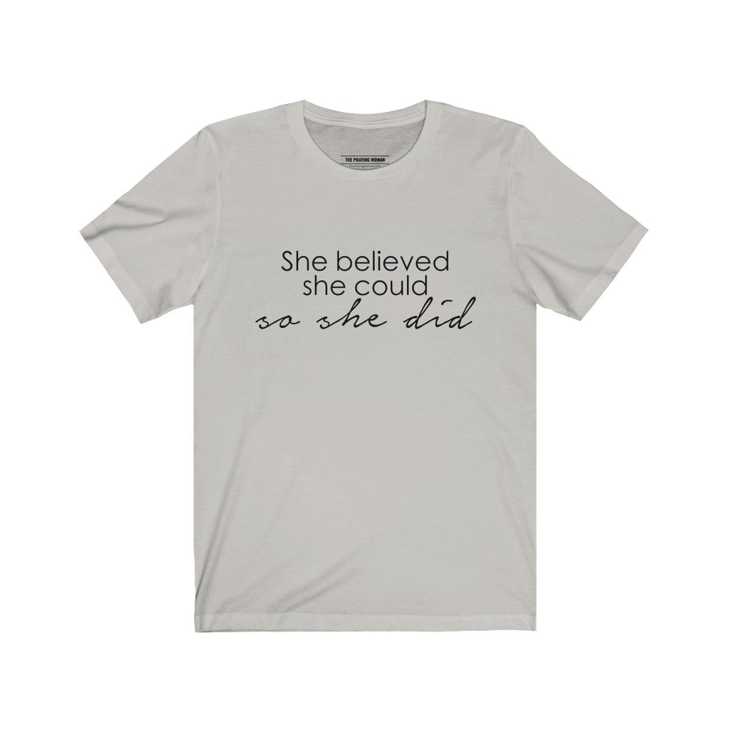 She Believed She Could... Short Sleeve Tee